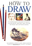 How to Draw: A Complete Step-by-Step Guide for Beginners Covering Still Life, Landscapes, Figure Drawing, the Female Nude and Human Anatomy