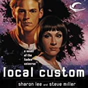 Local Custom: Liaden Universe Space Regencies, Book 1 | Sharon Lee, Steve Miller