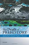 img - for The Death of Prehistory book / textbook / text book