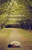 img - for He Remembers the Barren book / textbook / text book