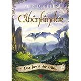 """Elbenkinder, Band 01: Das Juwel der Elbenvon """"Alfred Bekker"""""""