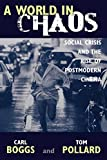 img - for A World in Chaos: Social Crisis and the Rise of Postmodern Cinema book / textbook / text book
