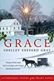 Grace: A Christmas Sisters of the Heart Novel by Shelley Shepard Gray