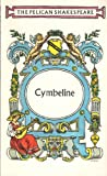 Cymbeline (Shakespeare, Pelican) (0140714286) by William Shakespeare