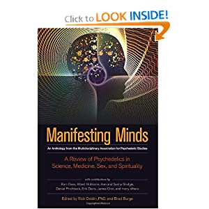 Manifesting Minds: A Review of Psychedelics in Science, Medicine, Sex, and Spirituality by Rick Doblin Ph.D., Brad Burge, Albert Hoffman and Ram Dass
