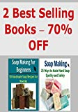 Soap Making:  Soap Making for Beginners:  75 Ways to Make Soap Quickly and Easily (2 Books in One): (Soap Making - Soap Making for Beginners - Soap Recipes)