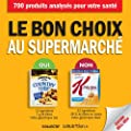 Le bon choix au supermarch� : 700 aliments analys�s