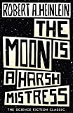 The Moon is a Harsh Mistress (English Edition)