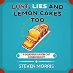 Lust, Lies and Lemon Cakes Too | Steven Morris