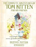 The Complete Tales of Tom Kitten and His Friends (Picture Puffin) (0140505032) by Potter, Beatrix