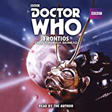 Doctor Who: Frontios: A 5th Doctor novelisaton  by Christopher H Bidmead Narrated by Christopher H Bidmead