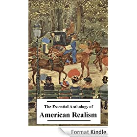 The Essential Anthology of American Realism (20+ Works) (English Edition)