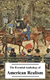 img - for The Essential Anthology of American Realism (20+ Works) book / textbook / text book