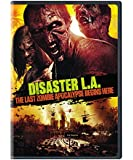 Disaster L.A.: The Last Zombie Apocalypse Begins Here