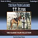 The Man from Laramie (       UNABRIDGED) by T. T. Flynn Narrated by Rusty Nelson