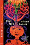Point Zero: Entfesselte Kreativit�t