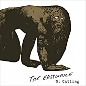 The Erstwhile: Book Two in the Vorrh Trilogy | Brian Catling