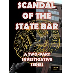 Scandal of the State Bar (The DVD Set)