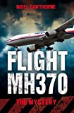 Nigel Cawthorne Flight MH370: The Mystery