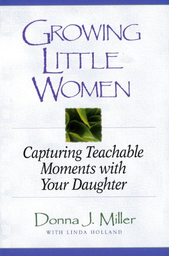 Growing Little Women: Capturing Teachable Moments With Your Daughter front-50825
