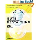 Gute Gestaltung 05/ Good Design 05. Deutscher Designer Club: 2 Bde. (Gute Gestaltung / Good Design)