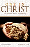 img - for One in Christ: Reconciliation, Justice, and Mutuality book / textbook / text book