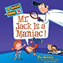 Mr. Jack Is a Maniac!: My Weirder School, Book 10 Audiobook by Dan Gutman, Jim Paillot Narrated by Andy Paris