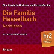Nachtleben (Die Hesselbachs 1.12) Hörspiel von Wolf Schmidt Gesprochen von: Wolf Schmidt, Sophie Engelke, Carl Luley, Maria Mucke, Joost-Jürgen Siedhoff, Heinz Stoewer