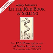 The Little Red Book of Selling: 12.5 Principles of Sales Greatness (       UNABRIDGED) by Jeffrey Gitomer