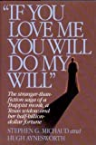 img - for If You Love Me, You Will Do My Will by Stephen G. Michaud (1990-03-01) book / textbook / text book