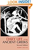 "Daily Life of the Ancient Greeks (Greenwood Press ""Daily Life Through History"")"