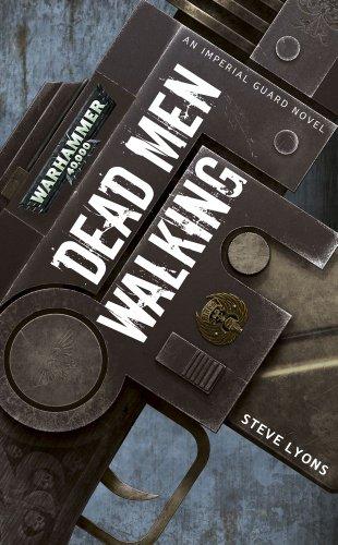 Dead Men Walking (Warhammer 40,000 Novels), by Steve Lyons
