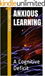 Anxious Learning: A Cognitive Deficit