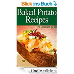 Baked Potato Recipes - The Ultimate Guide (English Edition)