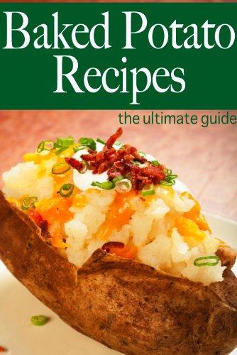 Baked Potato Recipes - The Ultimate Guide by Amanda Ingelleri, Encore Books