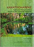img - for Kanatsiohareke: Traditional Mohawk Indians Return to Their Ancestral Homeland book / textbook / text book