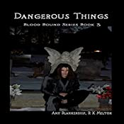 Dangerous Things: Blood Bound, Book 3 | Amy Blankenship, R. K. Melton