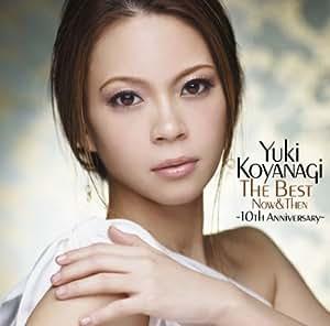 YUKI KOYANAGI - THE BEST NOW & THEN -10TH ANNIVERSARY-(regular ed