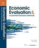 Economic Evaluation & Investment Decision Methods (14th Edition)