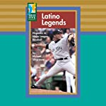 Latino Legends: Hispanics in Major League Baseball | Michael Silverstone