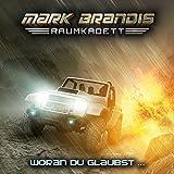 Mark Brandis, Raumkadett -  Woran Du glaubst