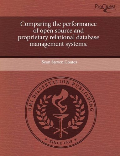Comparing the Performance of Open Source and Proprietary Relational Database Management Systems.
