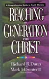 img - for Reaching a Generation for Christ: A Comprehensive Guide to Youth Ministry book / textbook / text book