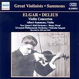 echange, troc  - Grands violonistes : Albert Sammons / Elgar & Delius : Concertos pour violon