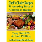 51 Amazing Taste of Christmas Recipes (Chef's Choice Recipes) ~ Paul Phillips