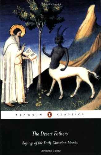 Desert Fathers: Sayings of the Early Christian Monks