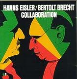 Hanns Eisler / Bertolt Brecht - Collaboration
