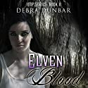 Elven Blood: Imp, Book 3 (       UNABRIDGED) by Debra Dunbar Narrated by Angela Rysk