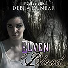 Elven Blood: Imp, Book 3 (       UNABRIDGED) by Debra Dunbar Narrated by Angela Rysk