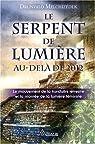 Le Serpent de Lumi�re - Au-del� de 2012 par Melchizedek